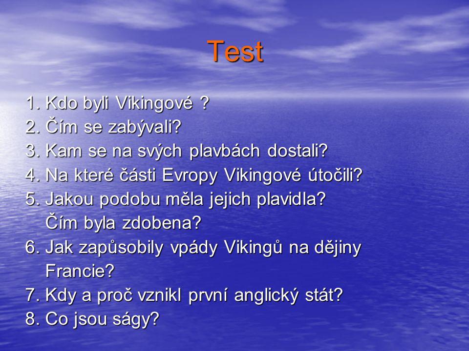Test 1. Kdo byli Vikingové 2. Čím se zabývali