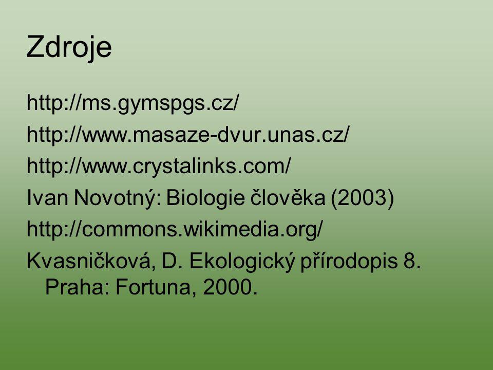 Zdroje http://ms.gymspgs.cz/ http://www.masaze-dvur.unas.cz/