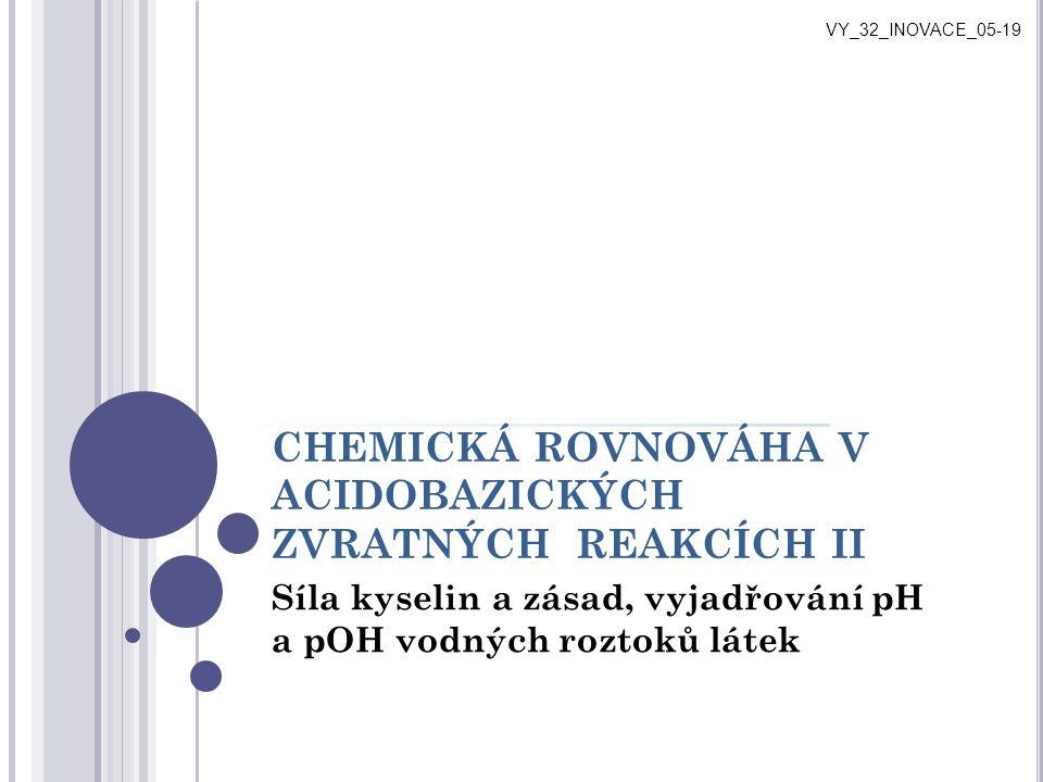CHEMICKÁ ROVNOVÁHA V ACIDOBAZICKÝCH ZVRATNÝCH REAKCÍCH II