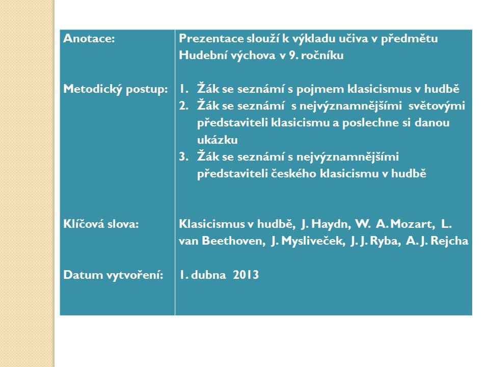 Anotace: Metodický postup: Klíčová slova: Datum vytvoření: Prezentace slouží k výkladu učiva v předmětu Hudební výchova v 9. ročníku.