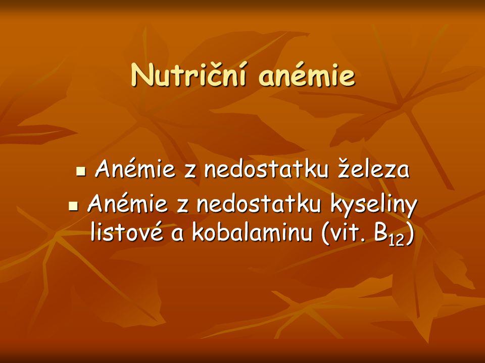 Nutriční anémie Anémie z nedostatku železa