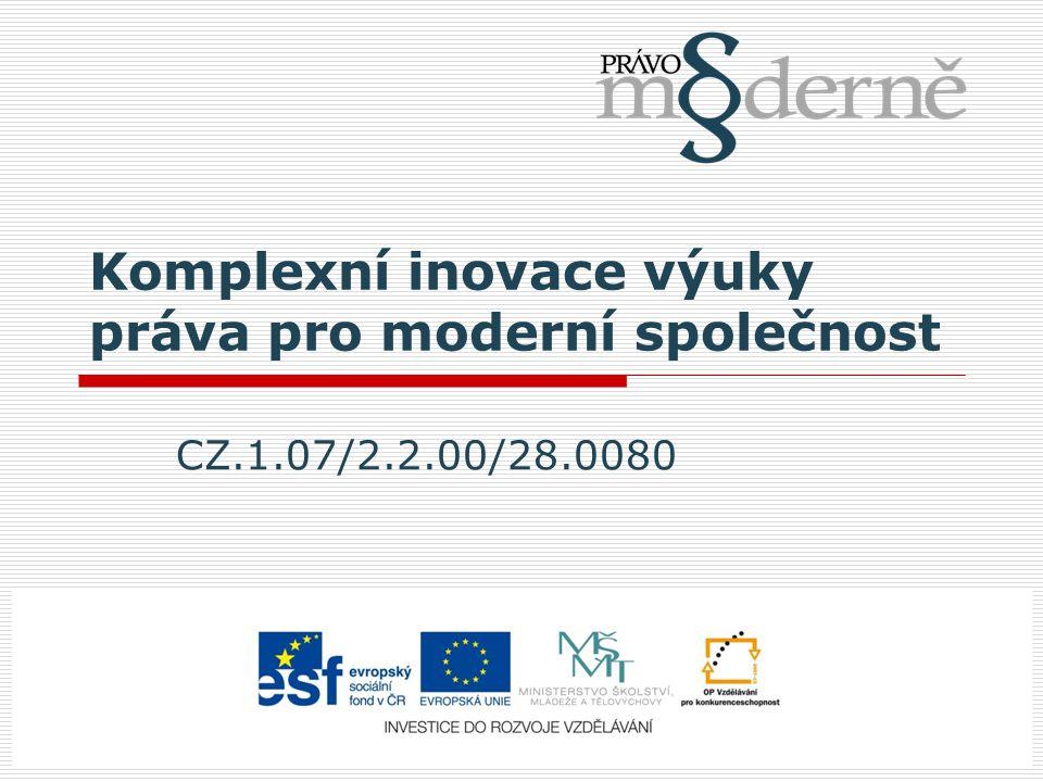 Komplexní inovace výuky práva pro moderní společnost