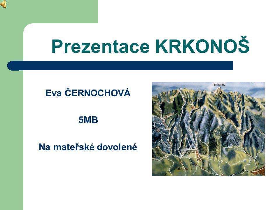 Prezentace KRKONOŠ Eva ČERNOCHOVÁ 5MB Na mateřské dovolené