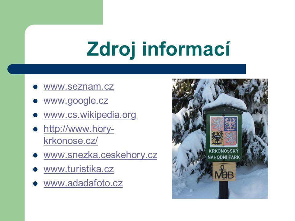 Zdroj informací www.seznam.cz www.google.cz www.cs.wikipedia.org