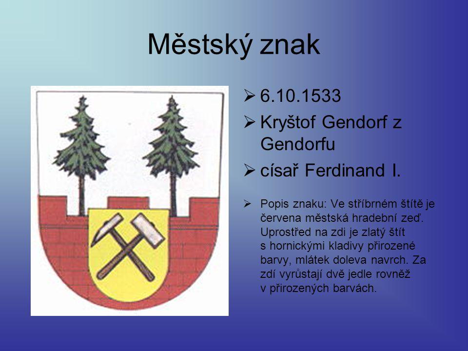 Městský znak 6.10.1533 Kryštof Gendorf z Gendorfu císař Ferdinand I.
