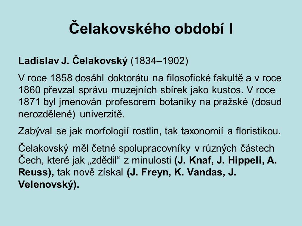 Čelakovského období I Ladislav J. Čelakovský (1834–1902)