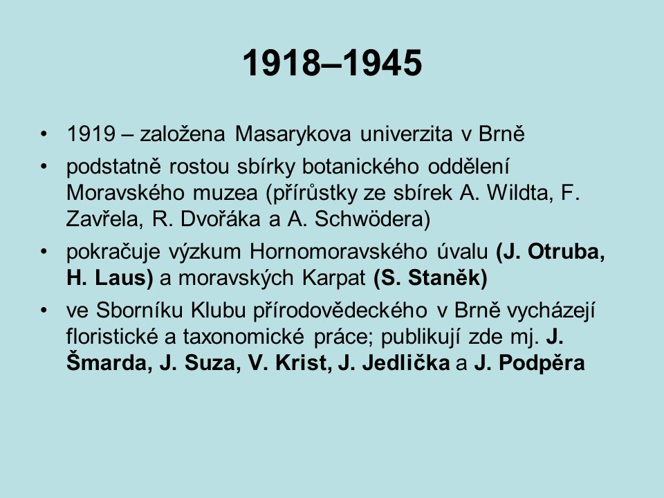 1918–1945 1919 – založena Masarykova univerzita v Brně