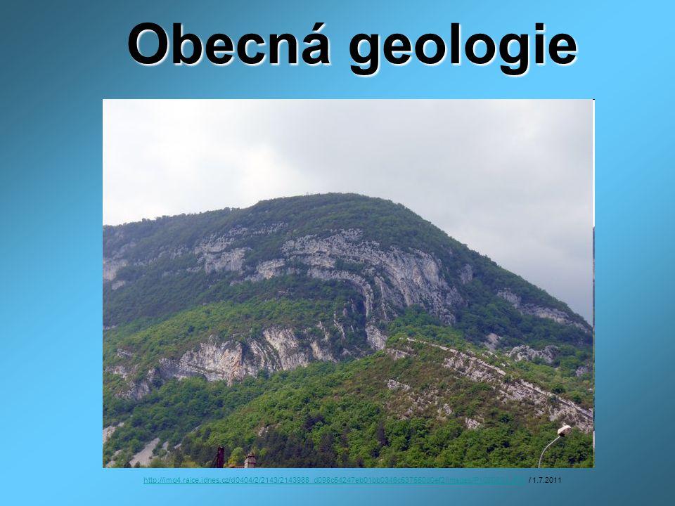 Obecná geologie http://img4.rajce.idnes.cz/d0404/2/2143/2143988_d098c54247eb01bb0346c537550d0ef2/images/P1020831.JPG / 1.7.2011.