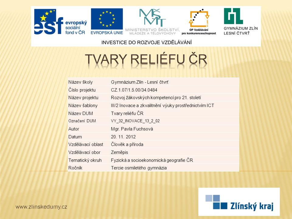 Tvary reliéfu ČR www.zlinskedumy.cz Název školy