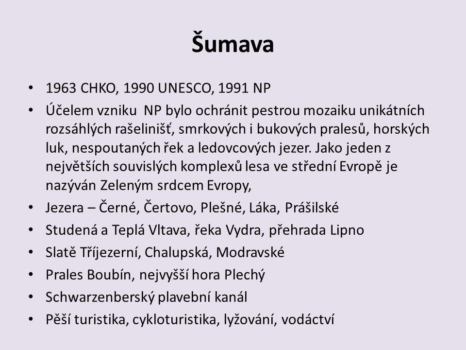 Šumava 1963 CHKO, 1990 UNESCO, 1991 NP.