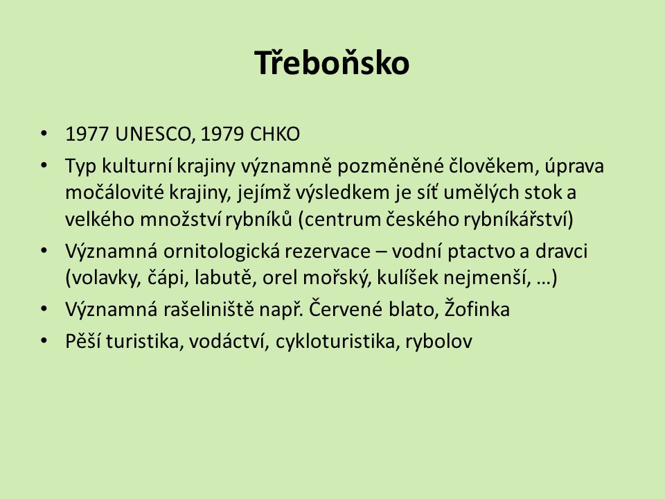 Třeboňsko 1977 UNESCO, 1979 CHKO.