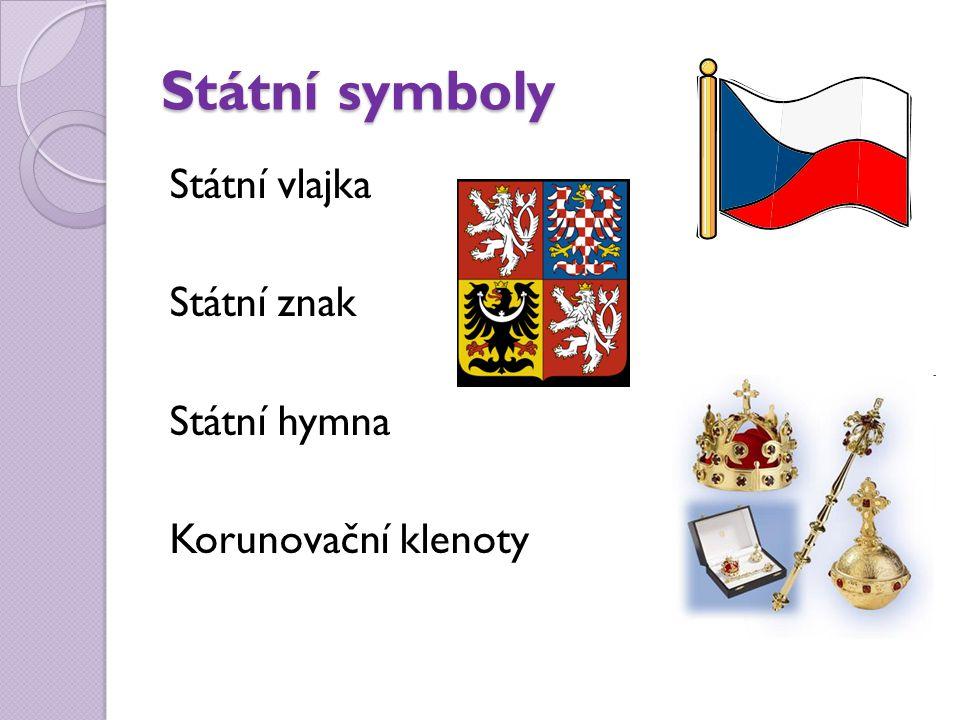 Státní symboly Státní vlajka Státní znak Státní hymna Korunovační klenoty