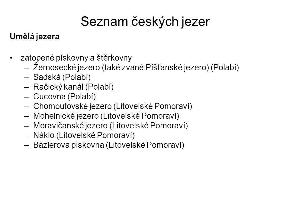 Seznam českých jezer Umělá jezera zatopené pískovny a štěrkovny