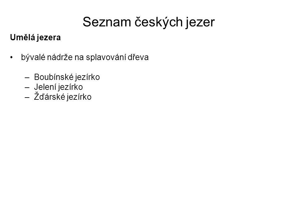Seznam českých jezer Umělá jezera bývalé nádrže na splavování dřeva
