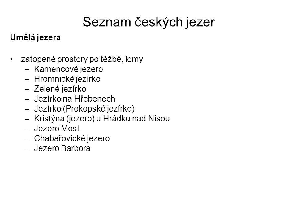Seznam českých jezer Umělá jezera zatopené prostory po těžbě, lomy
