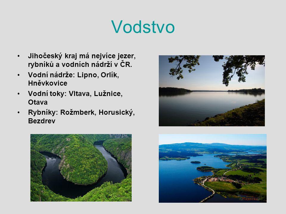 Vodstvo Jihočeský kraj má nejvíce jezer, rybníků a vodních nádrží v ČR. Vodní nádrže: Lipno, Orlík, Hněvkovice.