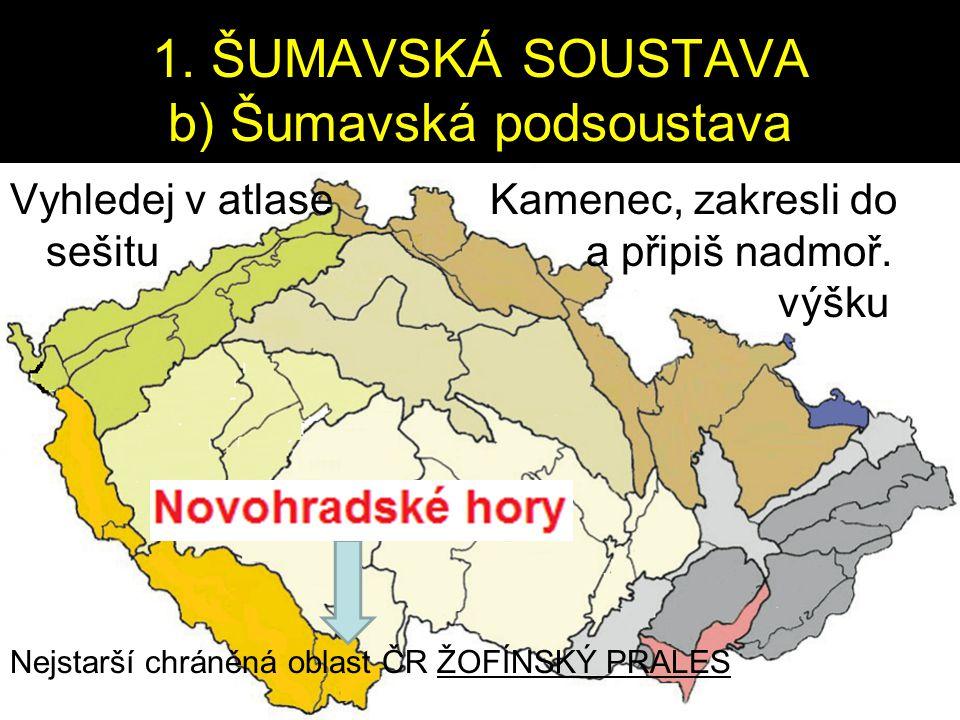 1. ŠUMAVSKÁ SOUSTAVA b) Šumavská podsoustava