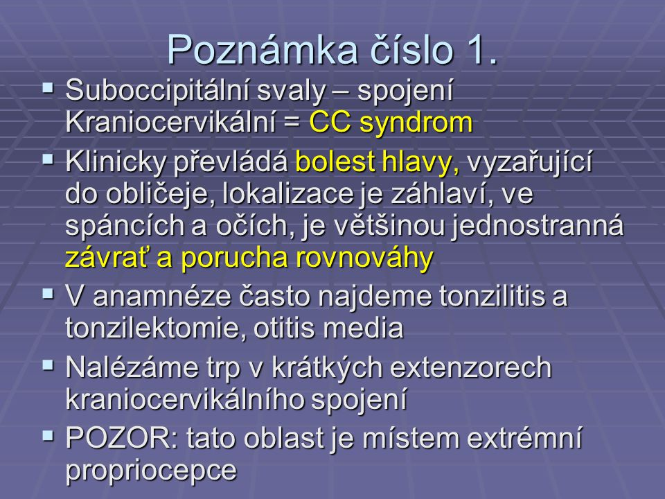 Poznámka číslo 1. Suboccipitální svaly – spojení Kraniocervikální = CC syndrom.