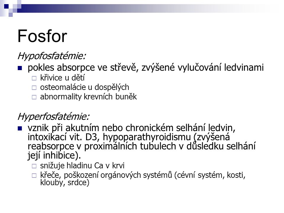 Fosfor Hypofosfatémie: