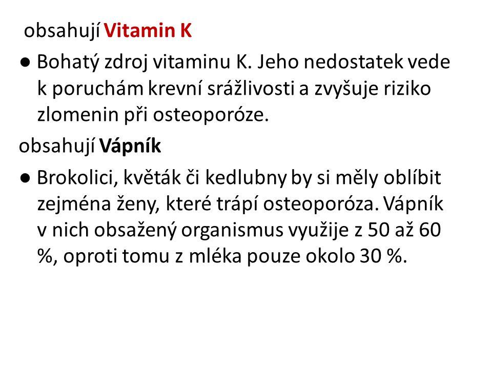 obsahují Vitamin K ● Bohatý zdroj vitaminu K