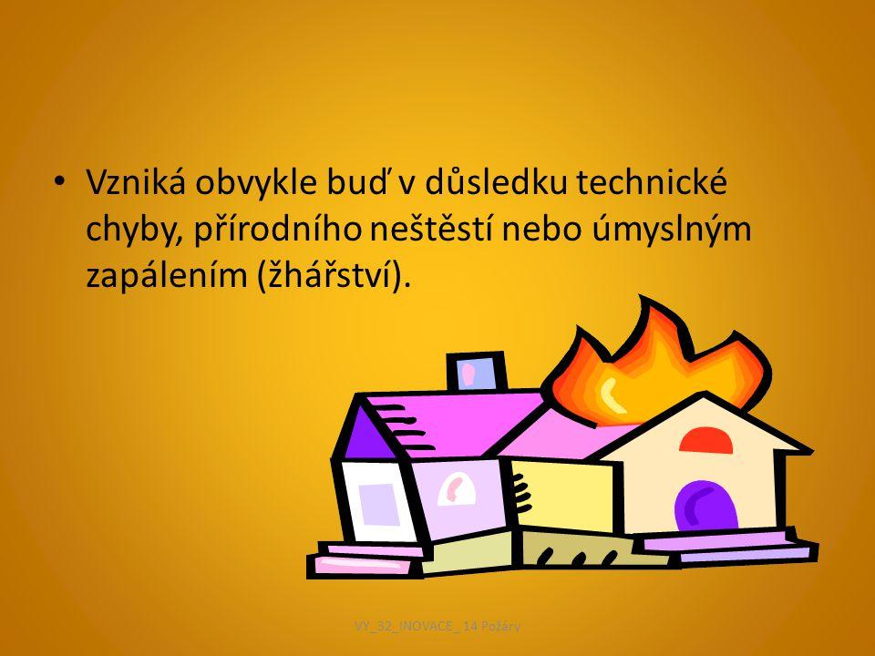 Vzniká obvykle buď v důsledku technické chyby, přírodního neštěstí nebo úmyslným zapálením (žhářství).