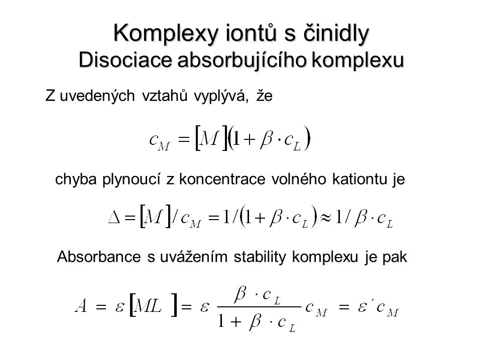 Komplexy iontů s činidly Disociace absorbujícího komplexu