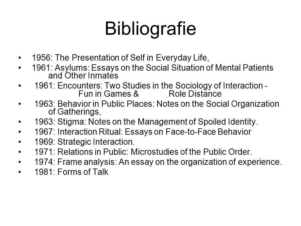 Bibliografie 1956: The Presentation of Self in Everyday Life,