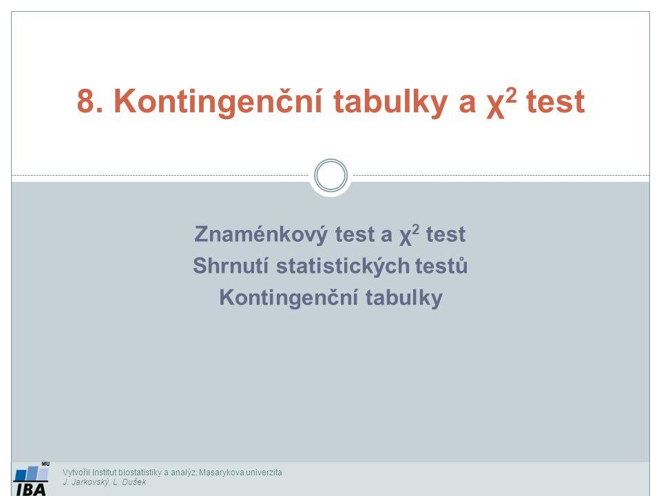 8. Kontingenční tabulky a χ2 test