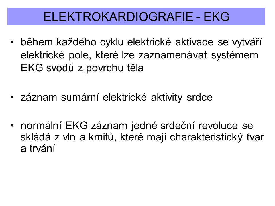 ELEKTROKARDIOGRAFIE - EKG