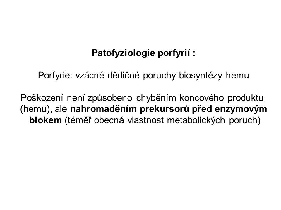 Patofyziologie porfyrií :