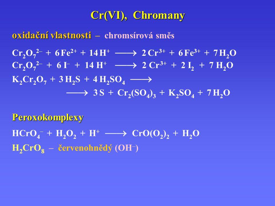 Cr(VI), Chromany oxidační vlastnosti – chromsírová směs Peroxokomplexy