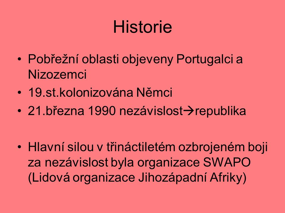 Historie Pobřežní oblasti objeveny Portugalci a Nizozemci