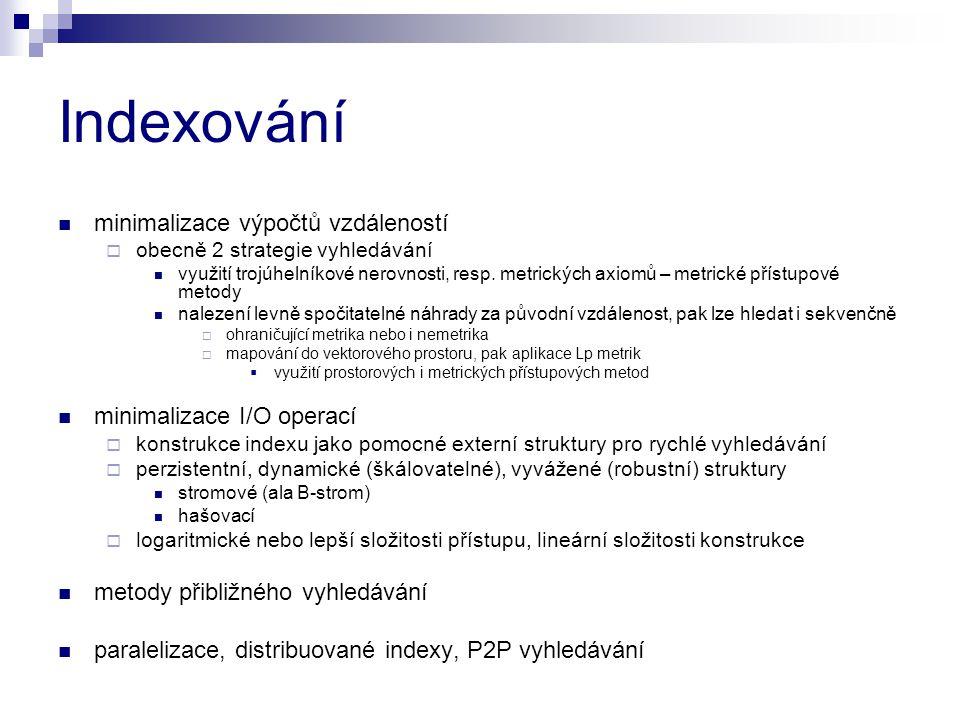 Indexování minimalizace výpočtů vzdáleností minimalizace I/O operací