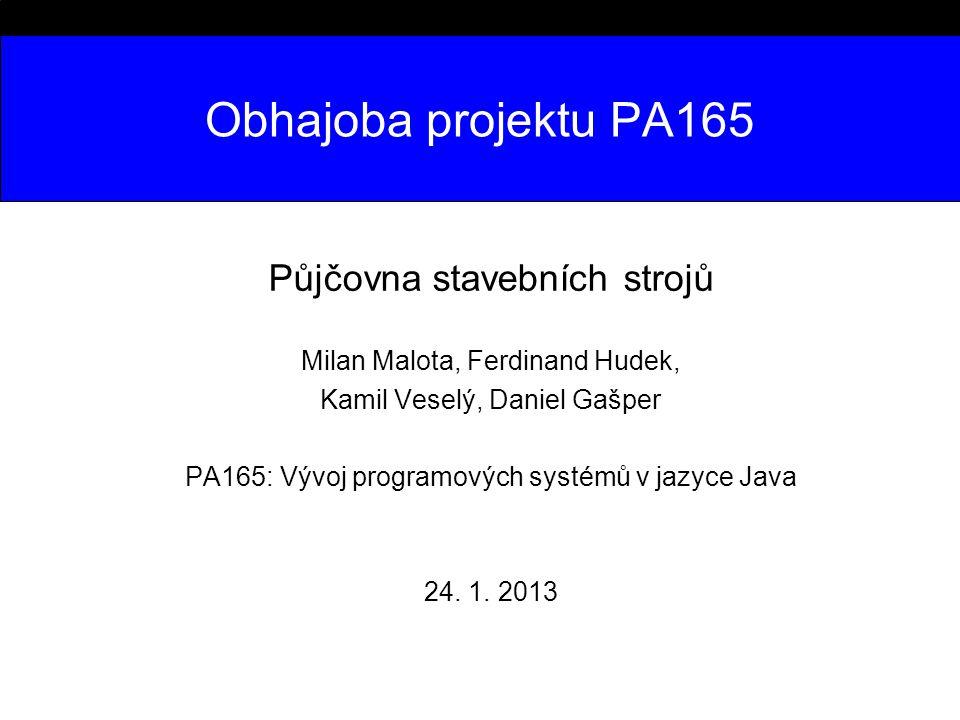 Obhajoba projektu PA165 Půjčovna stavebních strojů
