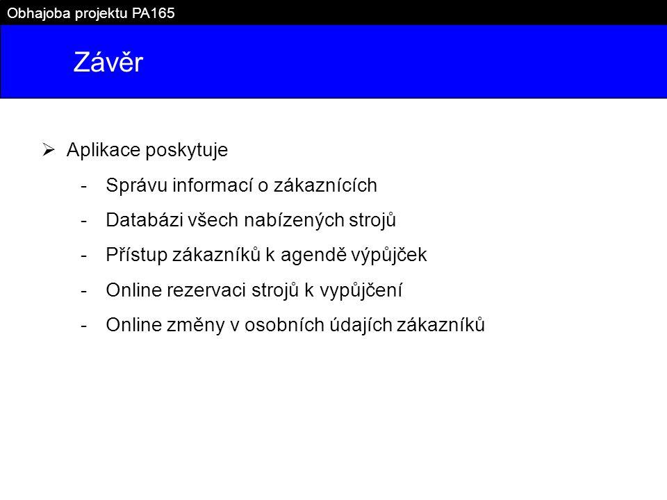 Závěr Aplikace poskytuje Správu informací o zákaznících