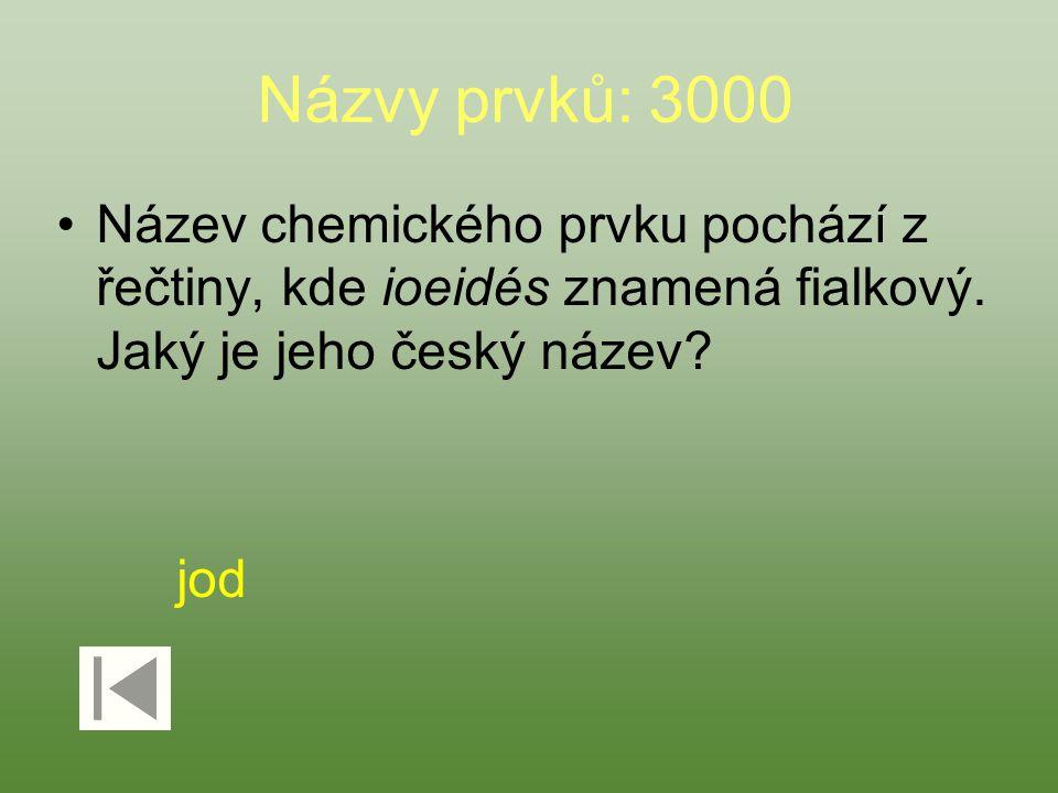 Názvy prvků: 3000 Název chemického prvku pochází z řečtiny, kde ioeidés znamená fialkový. Jaký je jeho český název