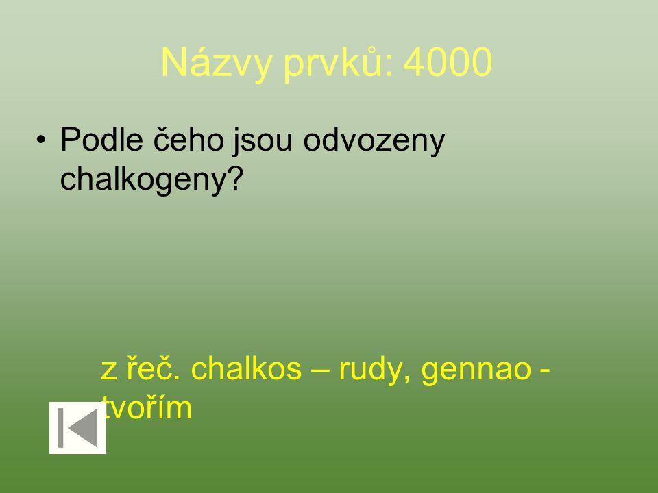 Názvy prvků: 4000 Podle čeho jsou odvozeny chalkogeny