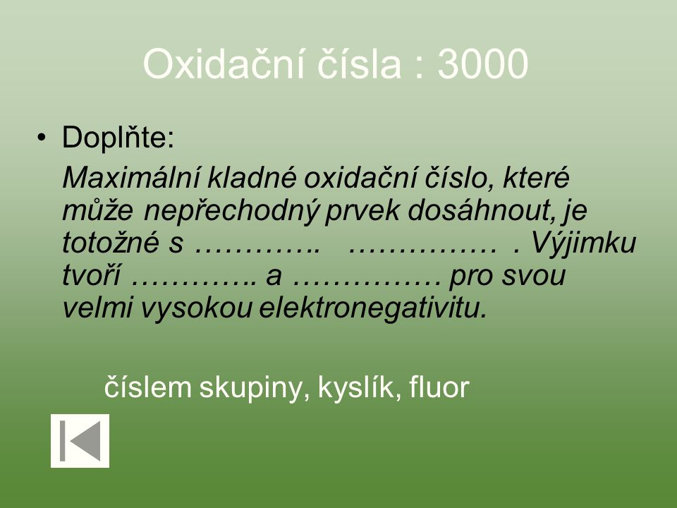 Oxidační čísla : 3000 Doplňte: