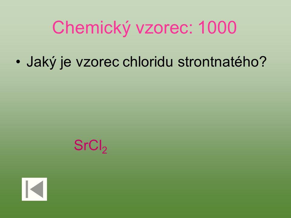 Chemický vzorec: 1000 Jaký je vzorec chloridu strontnatého SrCl2