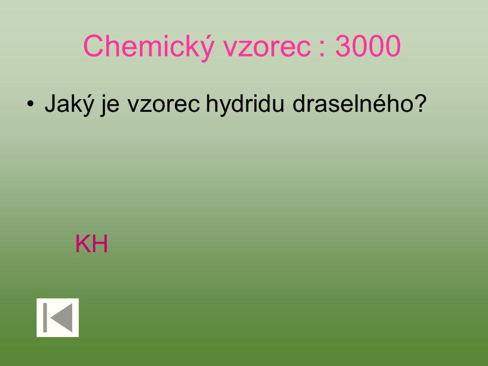 Chemický vzorec : 3000 Jaký je vzorec hydridu draselného KH