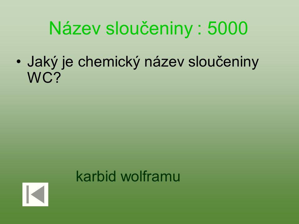 Název sloučeniny : 5000 Jaký je chemický název sloučeniny WC
