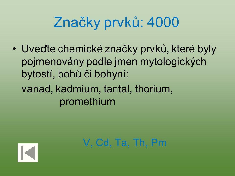 Značky prvků: 4000 Uveďte chemické značky prvků, které byly pojmenovány podle jmen mytologických bytostí, bohů či bohyní: