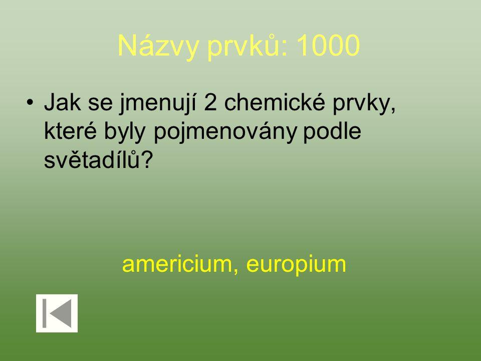 Názvy prvků: 1000 Jak se jmenují 2 chemické prvky, které byly pojmenovány podle světadílů.