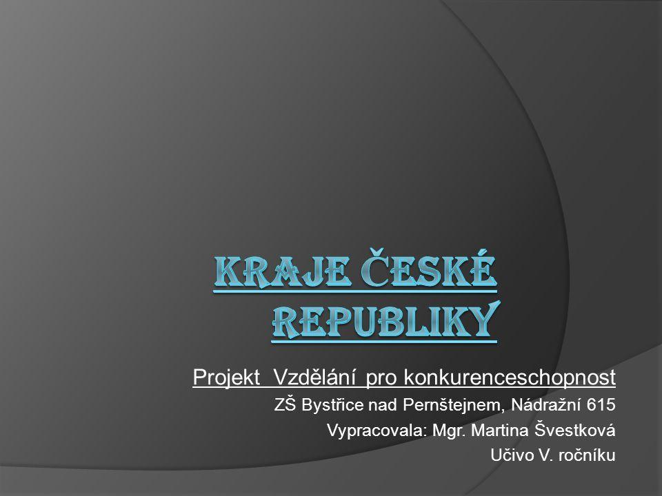 KRAJE ČESKÉ REPUBLIKY Projekt Vzdělání pro konkurenceschopnost