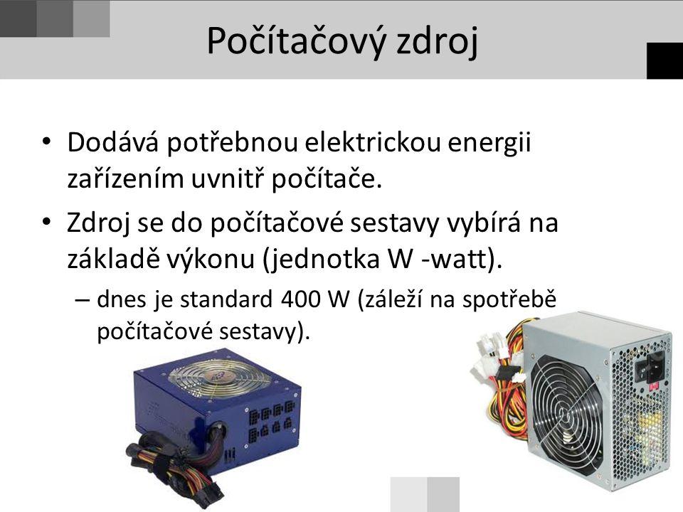 Počítačový zdroj Dodává potřebnou elektrickou energii zařízením uvnitř počítače.