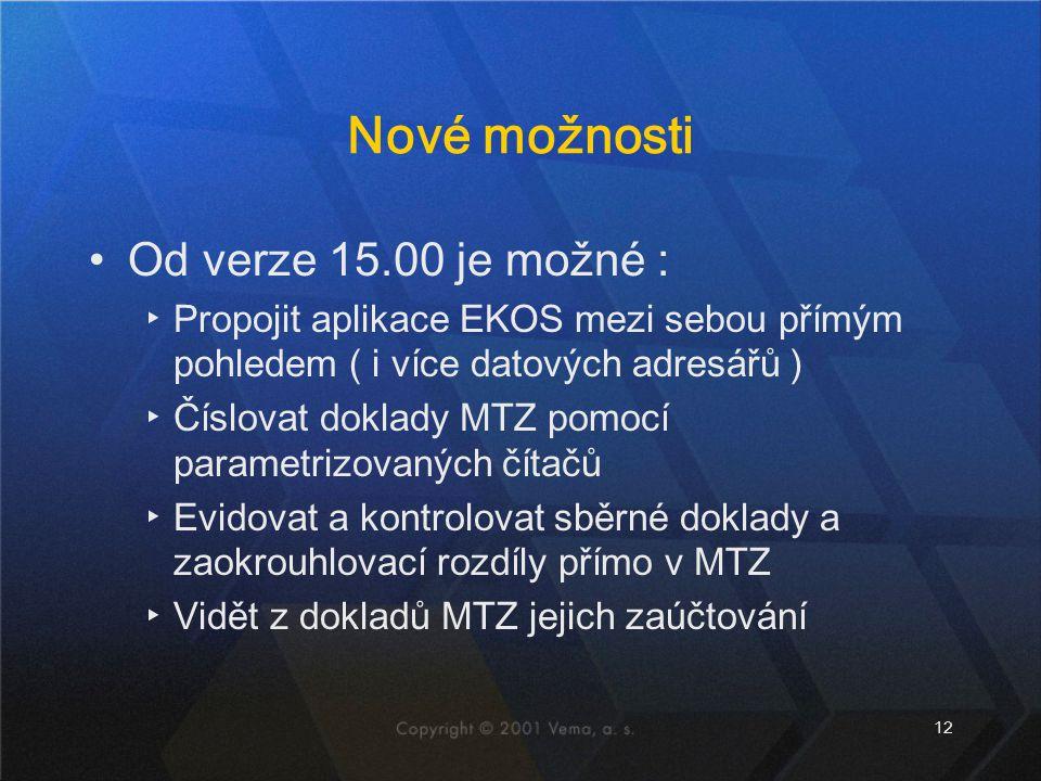 Nové možnosti Od verze 15.00 je možné :
