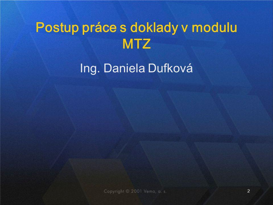Postup práce s doklady v modulu MTZ