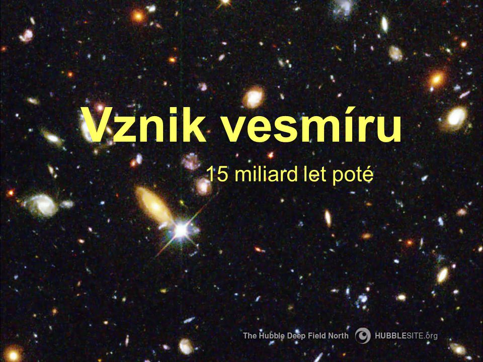 Vznik vesmíru 15 miliard let poté
