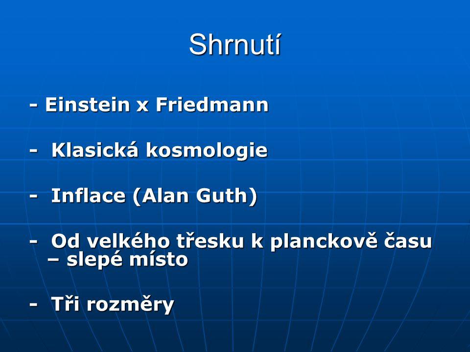 Shrnutí - Einstein x Friedmann - Klasická kosmologie