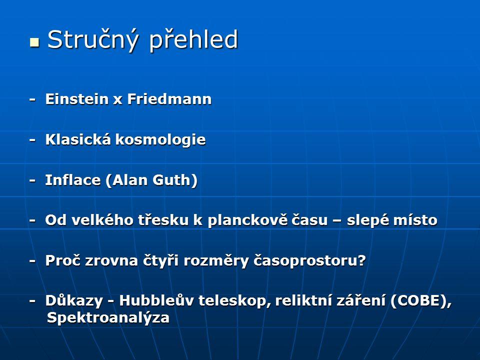 Stručný přehled - Einstein x Friedmann - Klasická kosmologie